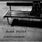 Anke Fuchs - rasendlangsam