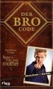 """Der Bro Code - Das Buch zur TV-Serie """"How I met your Mother"""""""