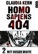 Homo Sapiens 404, Band 2: Mit dieser Waffe