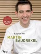 Kochen mit Martin Baudrexel: Die besten Rezepte des Kochprofis