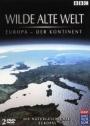 Wilde alte Welt - Europa