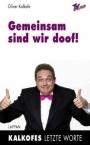 Oliver Kalkofe - Gemeinsam sind wir doof!