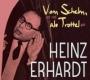 Heinz Erhardt - Vom Schelm, der sich als Trottel gab