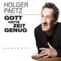 Holger Paetz: Gott hatte Zeit genug