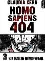Homo Sapiens 404, Band 3: Sie haben keine Wahl