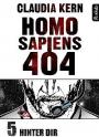 Homo Sapiens 404, Band 5: Hinter dir