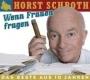 Horst Schroth - Wenn Frauen fragen - Das Beste aus 10 Jahren