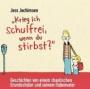 """Jess Jochimsen - """"Krieg ich schulfrei, wenn du stirbst?"""""""