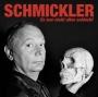 Wilfried Schmickler - Es war nicht alles schlecht