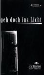 Schriftstehler Armin Sengbusch - Geh doch ins Licht