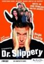 Dr. Slippery - Die komplette Serie