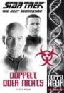 Star Trek - The Next Generation - Doppelhelix 5: Doppelt oder nichts