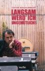 Stefan Waghubinger: Langsam werd' ich ungemütlich